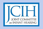 JCIH - Joint Committee on Infant Hearing